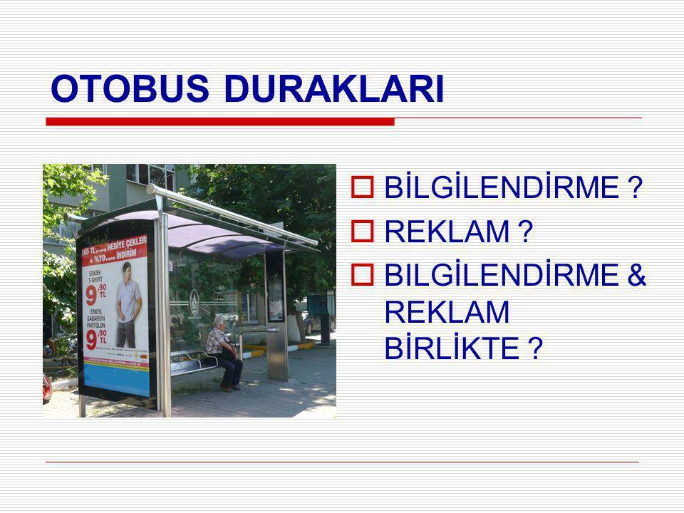 OTOBUS DURAKLARI BİLGİLENDİRME REKLAM