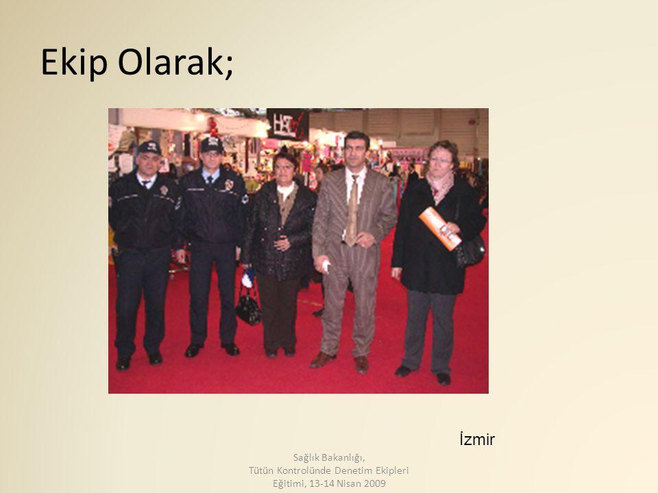Ekip Olarak; İzmir.