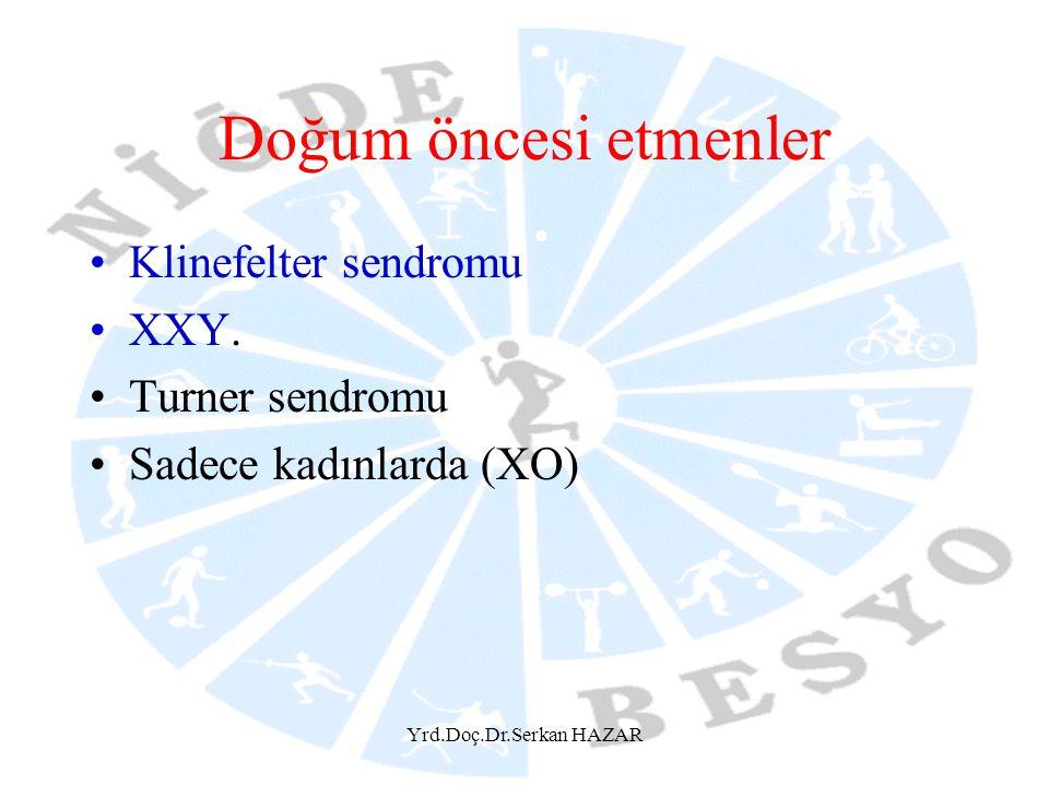 Doğum öncesi etmenler Klinefelter sendromu XXY. Turner sendromu