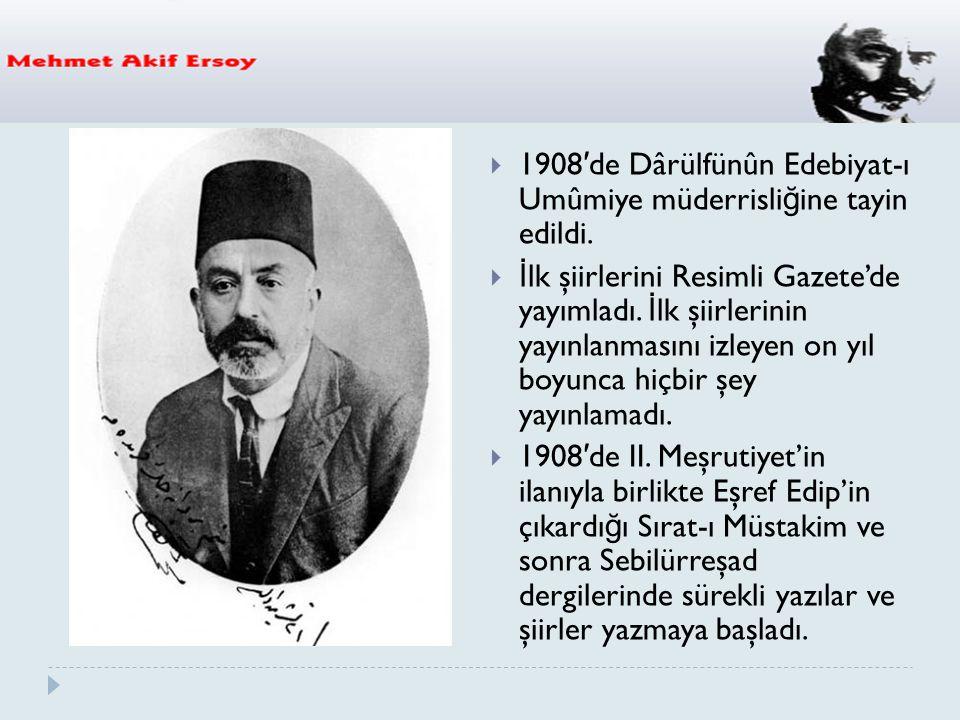 1908′de Dârülfünûn Edebiyat-ı Umûmiye müderrisliğine tayin edildi.