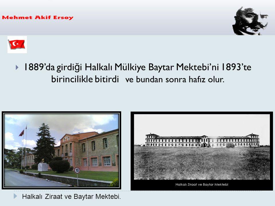 1889'da girdiği Halkalı Mülkiye Baytar Mektebi'ni 1893'te birincilikle bitirdi ve bundan sonra hafız olur.