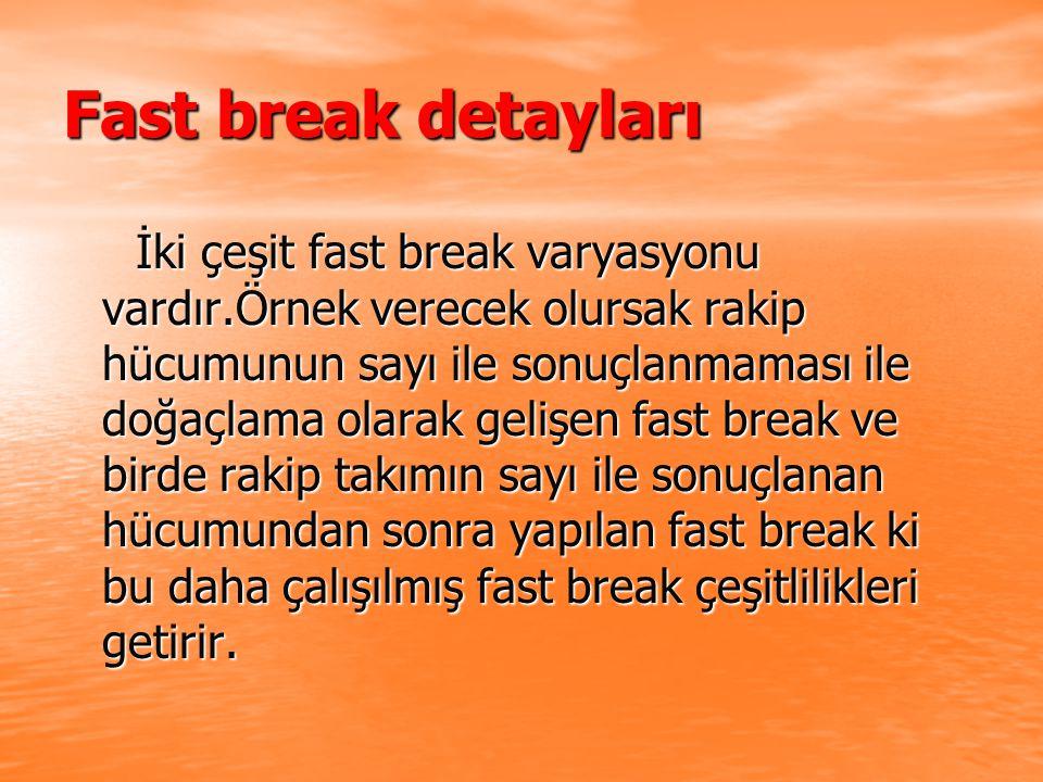 Fast break detayları
