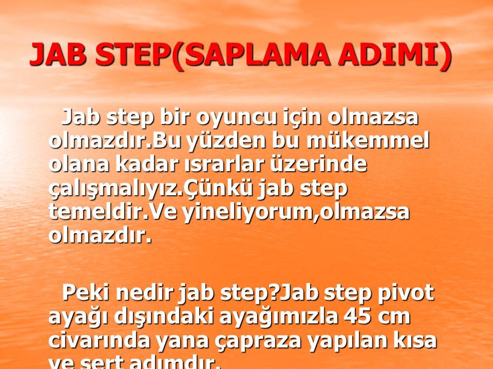 JAB STEP(SAPLAMA ADIMI)