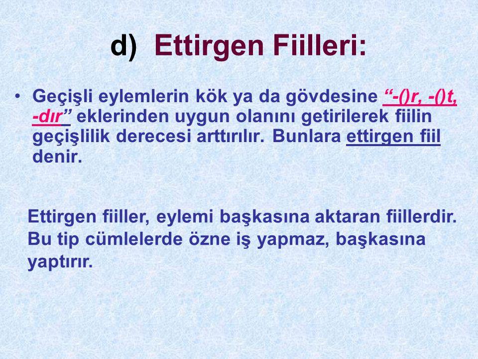 d) Ettirgen Fiilleri: