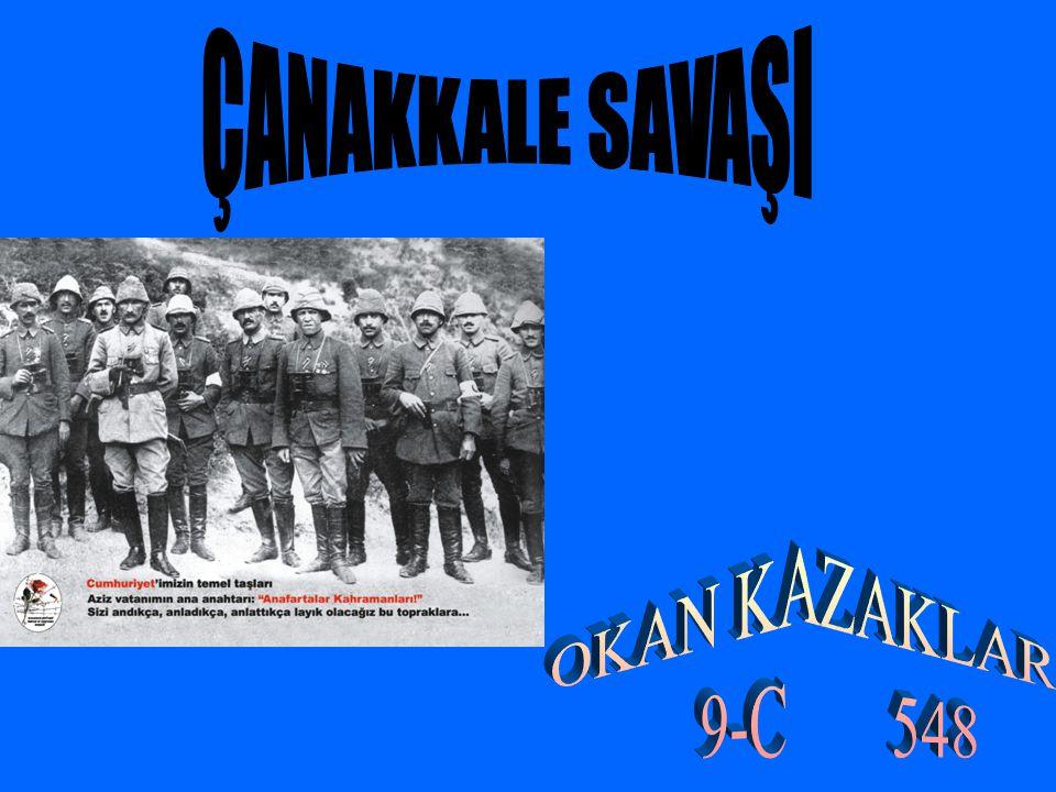 ÇANAKKALE SAVAŞI OKAN KAZAKLAR 9-C 548