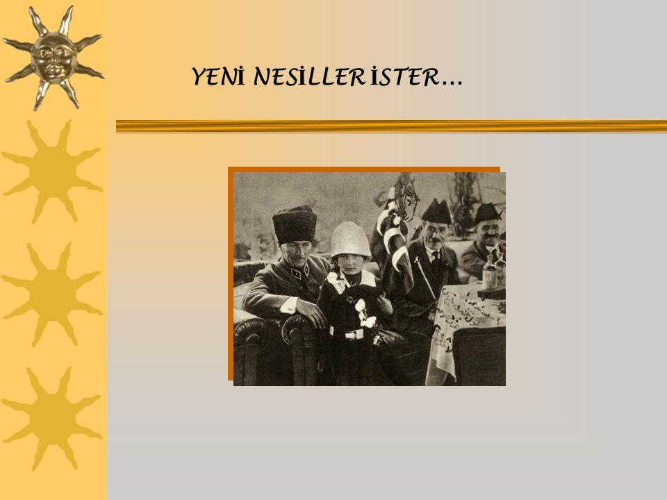 YENİ NESİLLER İSTER...