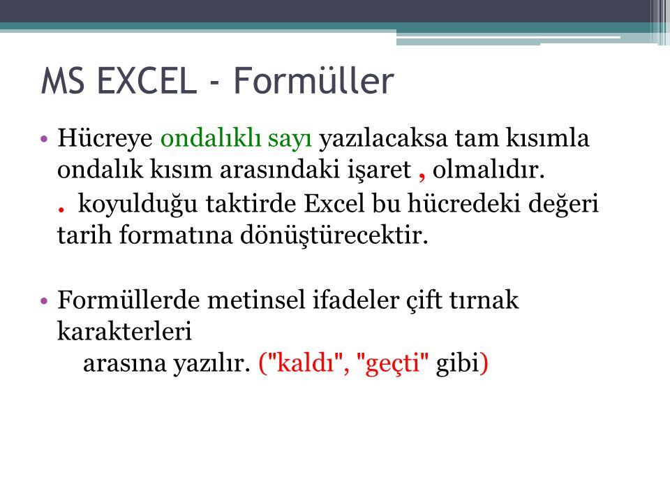 MS EXCEL - Formüller Hücreye ondalıklı sayı yazılacaksa tam kısımla ondalık kısım arasındaki işaret , olmalıdır.