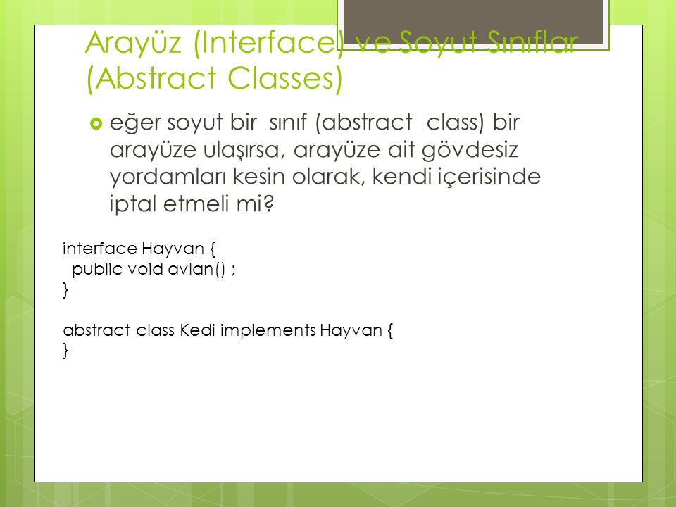 Arayüz (Interface) ve Soyut Sınıflar (Abstract Classes)