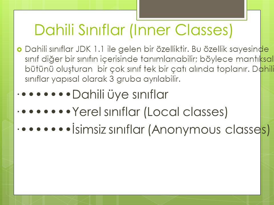 Dahili Sınıflar (Inner Classes)