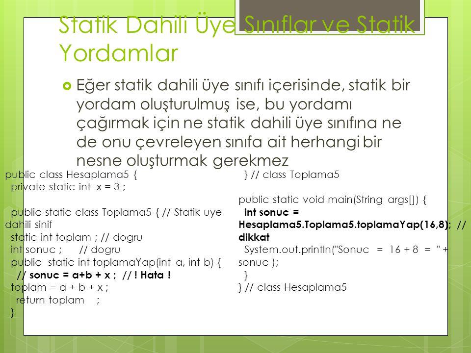 Statik Dahili Üye Sınıflar ve Statik Yordamlar