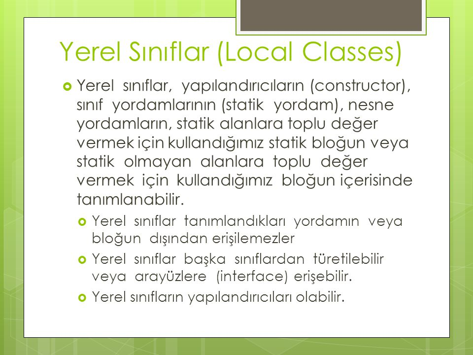Yerel Sınıflar (Local Classes)