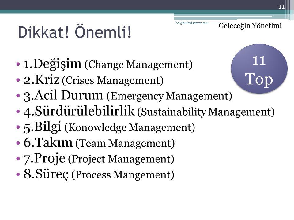 Dikkat! Önemli! 11 Top 1.Değişim (Change Management)