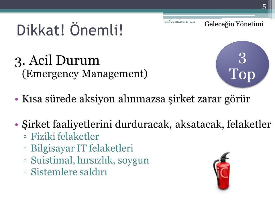 Dikkat! Önemli! 3 Top 3. Acil Durum (Emergency Management)