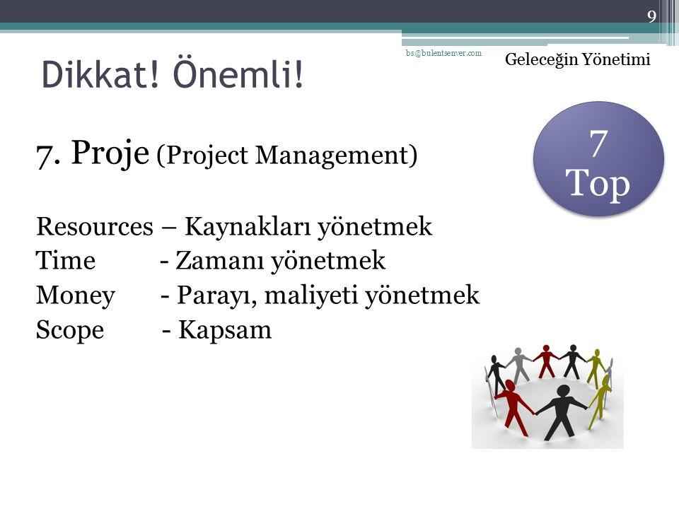 Dikkat! Önemli! 7 Top 7. Proje (Project Management)