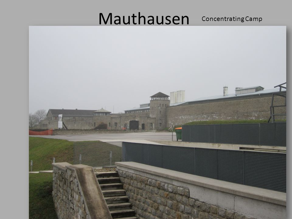 Mauthausen Concentrating Camp