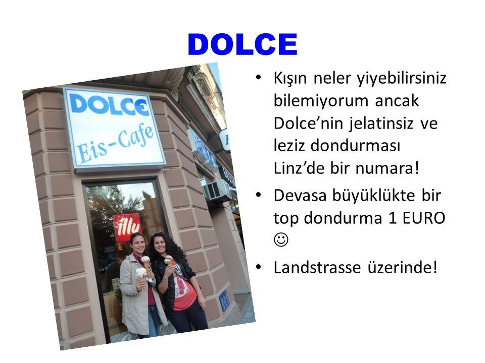 DOLCE Kışın neler yiyebilirsiniz bilemiyorum ancak Dolce'nin jelatinsiz ve leziz dondurması Linz'de bir numara!