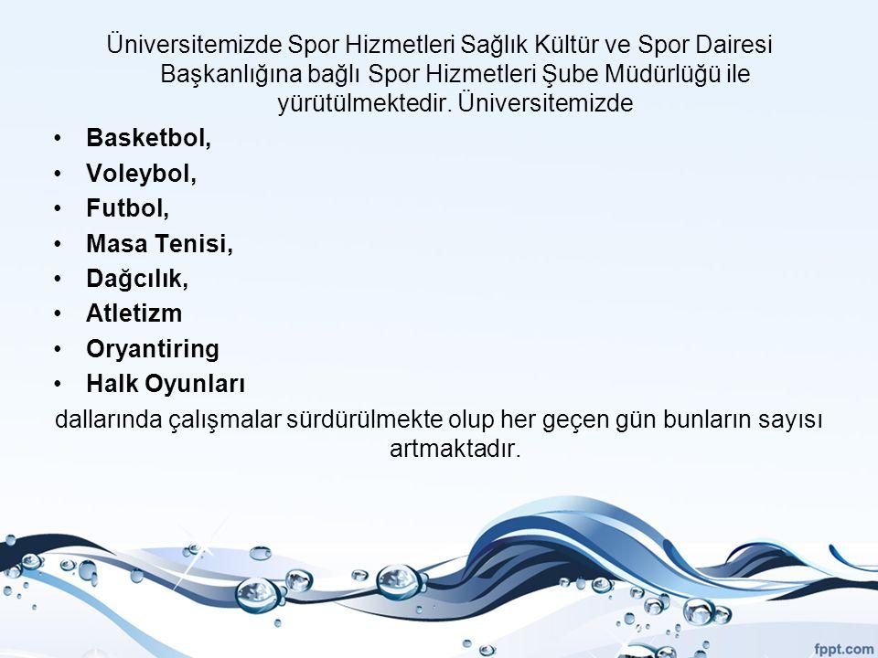 Üniversitemizde Spor Hizmetleri Sağlık Kültür ve Spor Dairesi Başkanlığına bağlı Spor Hizmetleri Şube Müdürlüğü ile yürütülmektedir. Üniversitemizde