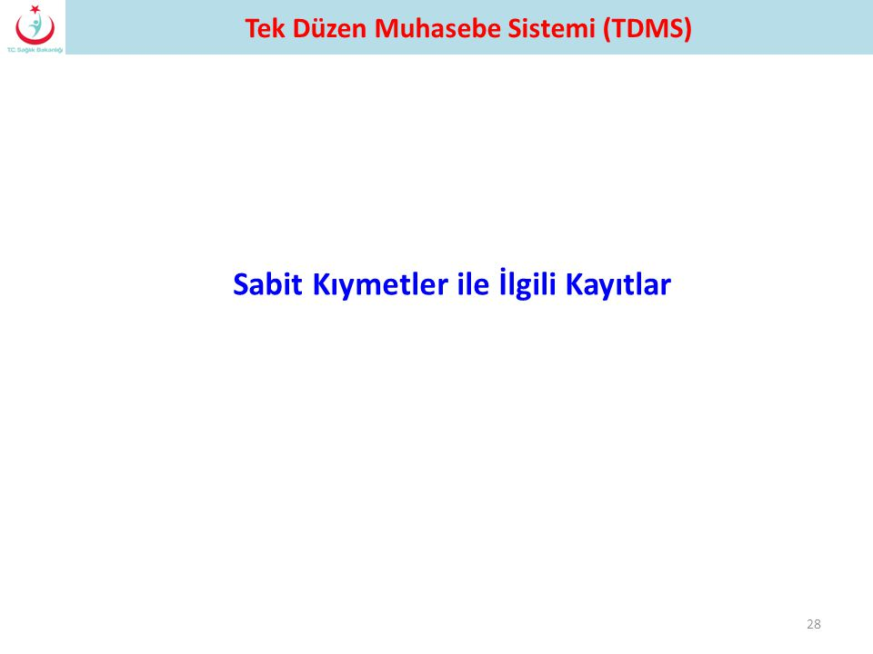 Tek Düzen Muhasebe Sistemi (TDMS) Sabit Kıymetler ile İlgili Kayıtlar