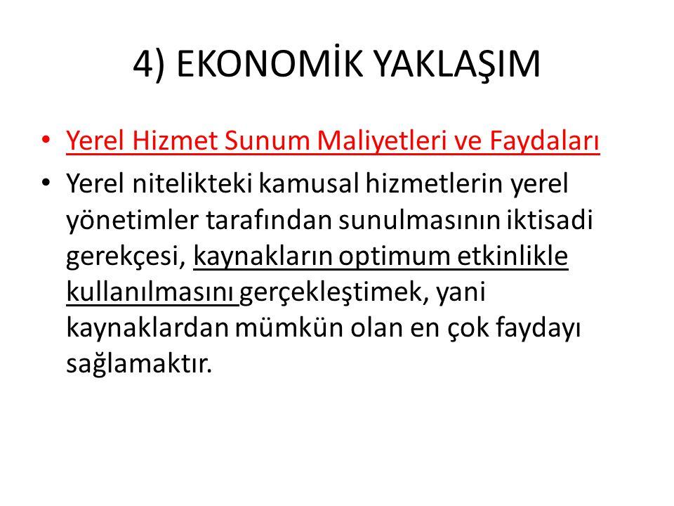 4) EKONOMİK YAKLAŞIM Yerel Hizmet Sunum Maliyetleri ve Faydaları