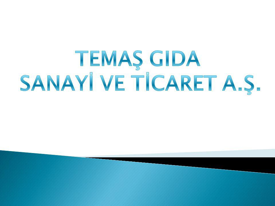 TEMAŞ GIDA SANAYİ VE TİCARET A.Ş.