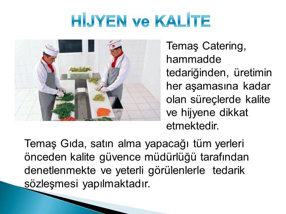 HİJYEN ve KALİTE Temaş Catering, hammadde