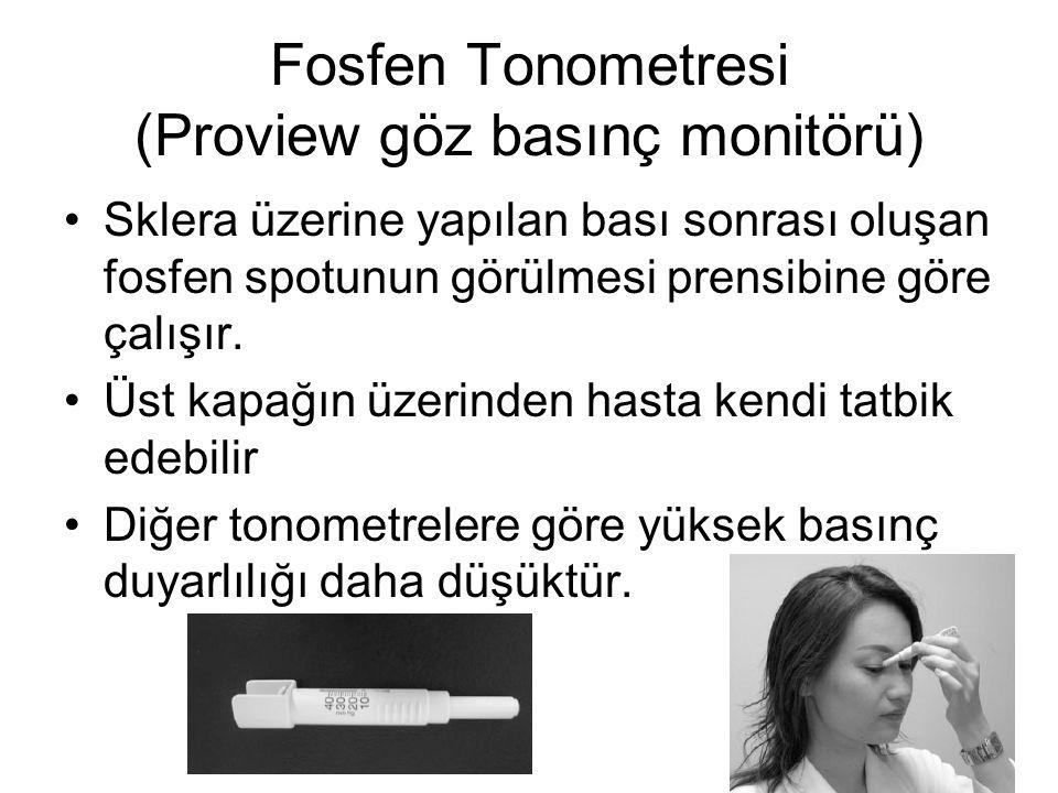 Fosfen Tonometresi (Proview göz basınç monitörü)