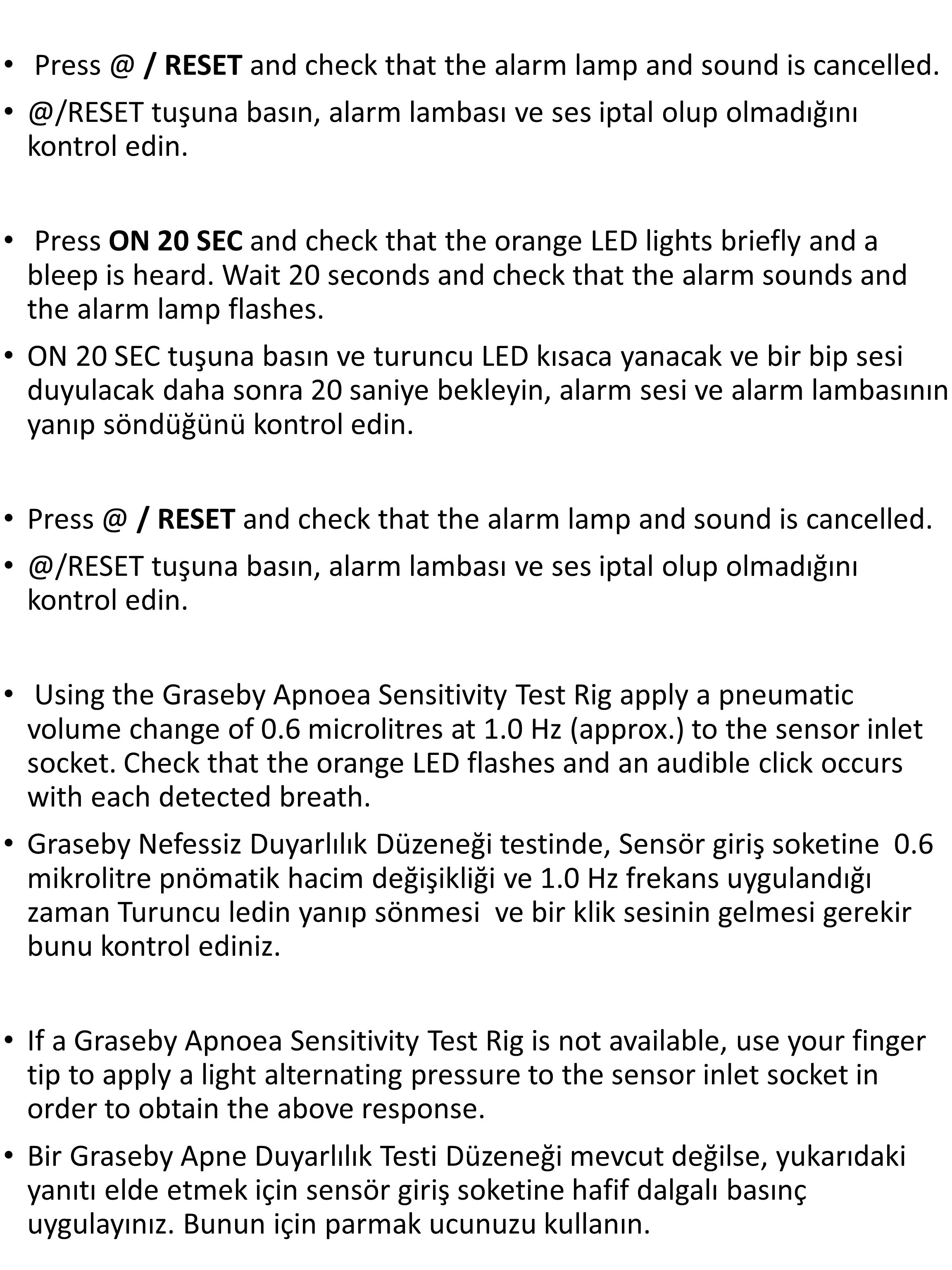 Press @ / RESET and check that the alarm lamp and sound is cancelled.