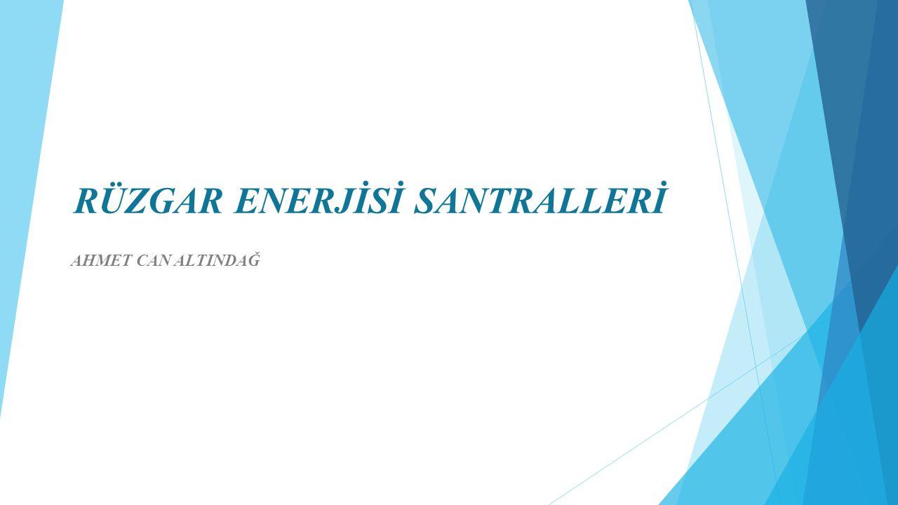 RÜZGAR ENERJİSİ SANTRALLERİ