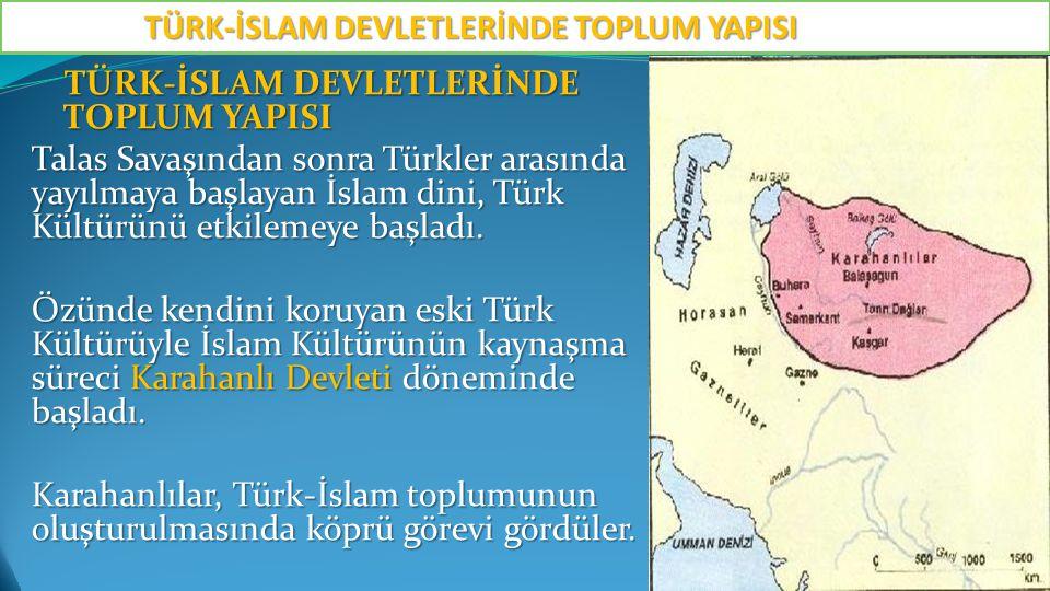 TÜRK-İSLAM DEVLETLERİNDE TOPLUM YAPISI