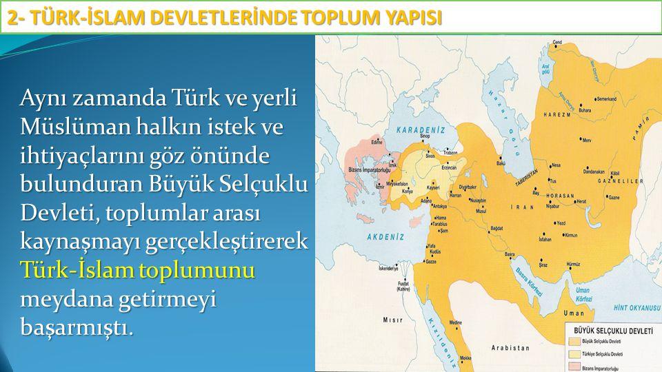 2- TÜRK-İSLAM DEVLETLERİNDE TOPLUM YAPISI