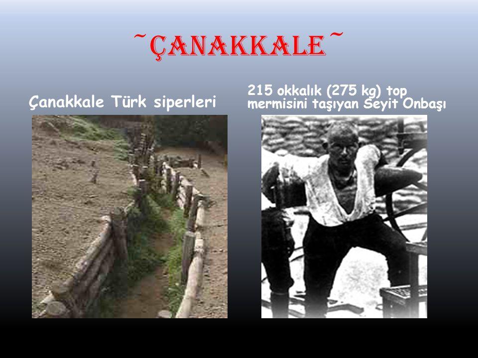 ~ÇANAKKALE~ Çanakkale Türk siperleri