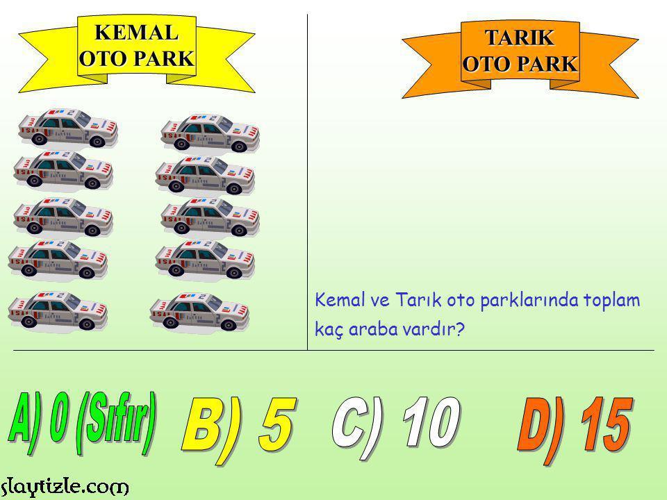 A) 0 (Sıfır) B) 5 C) 10 D) 15 KEMAL TARIK OTO PARK OTO PARK