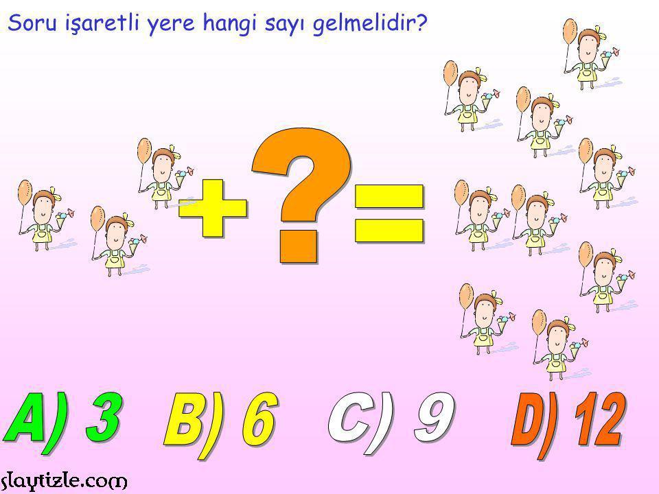 Soru işaretli yere hangi sayı gelmelidir