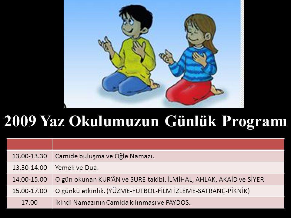 2009 Yaz Okulumuzun Günlük Programı