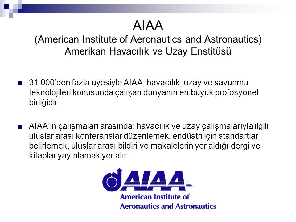 AIAA (American Institute of Aeronautics and Astronautics) Amerikan Havacılık ve Uzay Enstitüsü