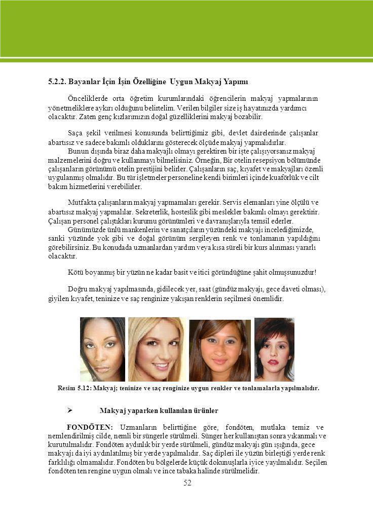 5.2.2. Bayanlar İçin İşin Özelliğine Uygun Makyaj Yapımı