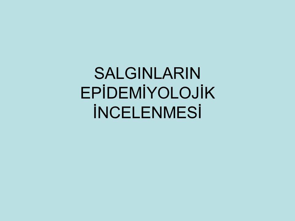 SALGINLARIN EPİDEMİYOLOJİK İNCELENMESİ