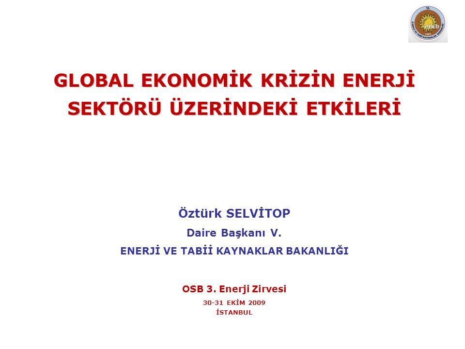 GLOBAL EKONOMİK KRİZİN ENERJİ SEKTÖRÜ ÜZERİNDEKİ ETKİLERİ