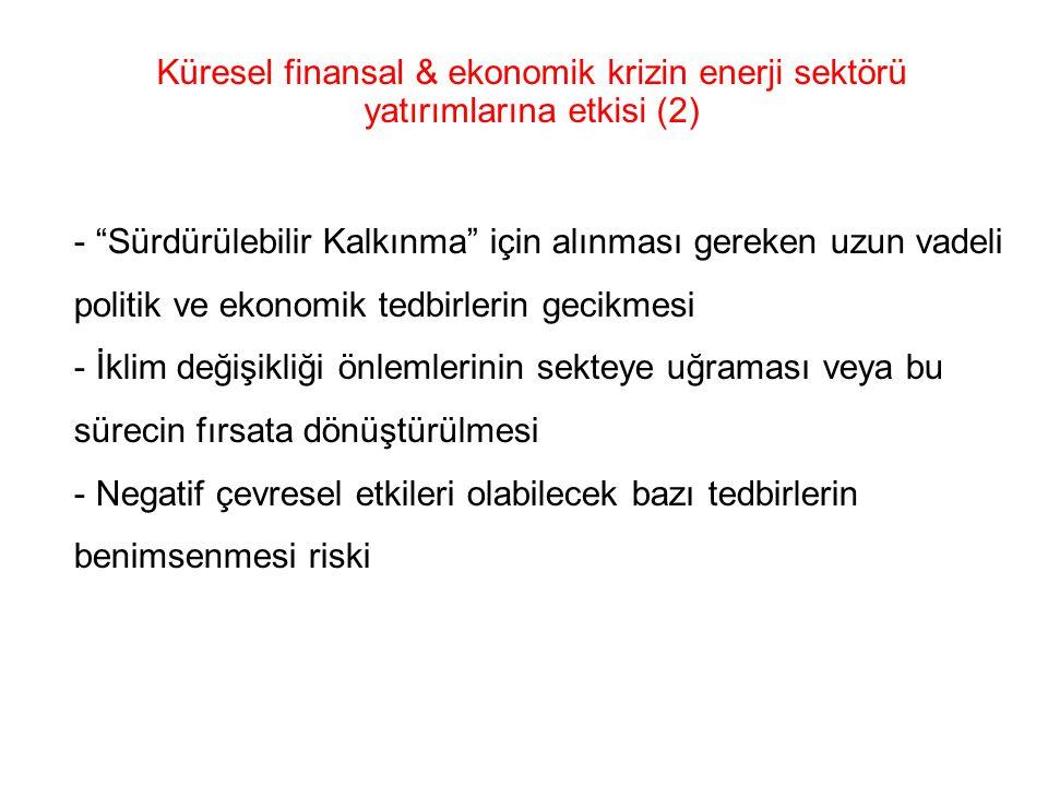 Küresel finansal & ekonomik krizin enerji sektörü yatırımlarına etkisi (2)