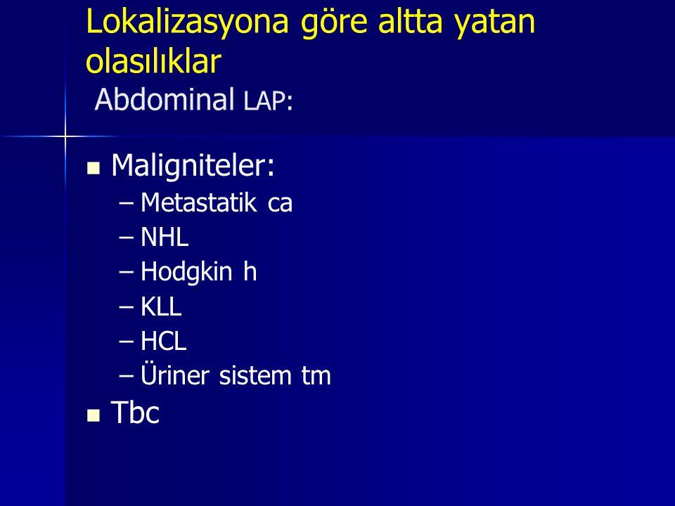 Lokalizasyona göre altta yatan olasılıklar Abdominal LAP: