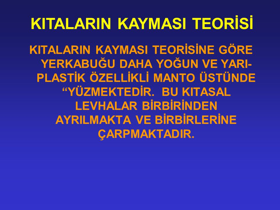 KITALARIN KAYMASI TEORİSİ