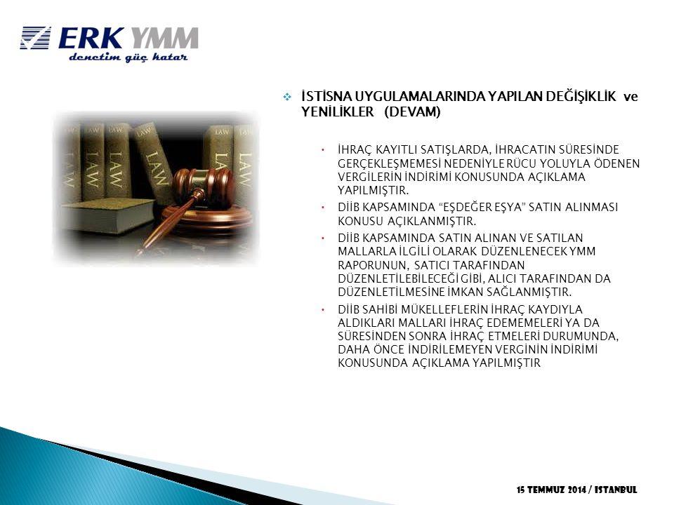 İSTİSNA UYGULAMALARINDA YAPILAN DEĞİŞİKLİK ve YENİLİKLER (DEVAM)