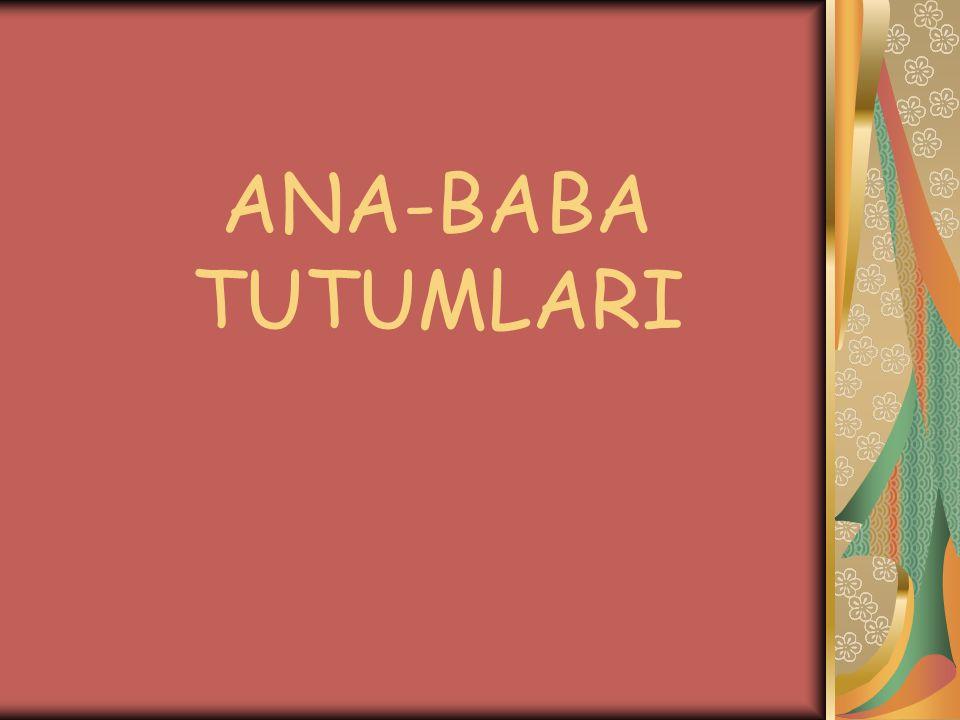 ANA-BABA TUTUMLARI