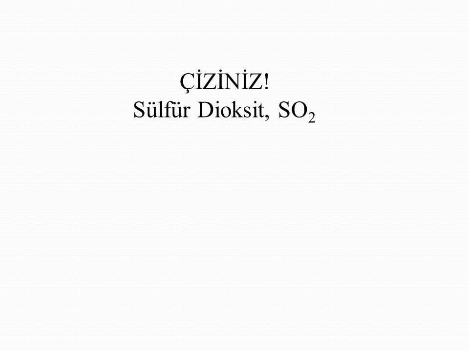 ÇİZİNİZ! Sülfür Dioksit, SO2