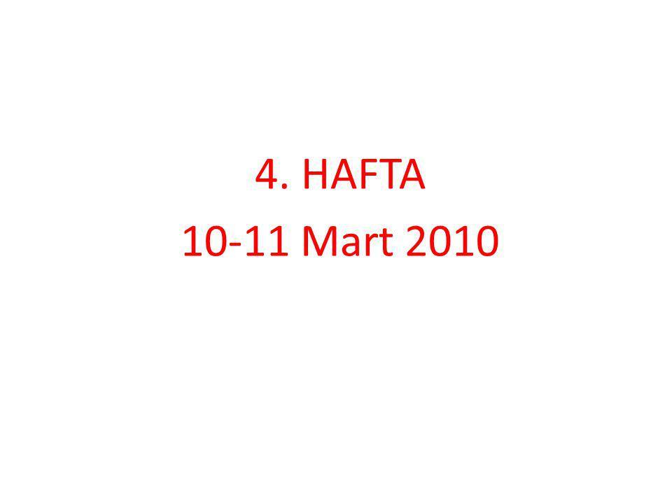 4. HAFTA 10-11 Mart 2010