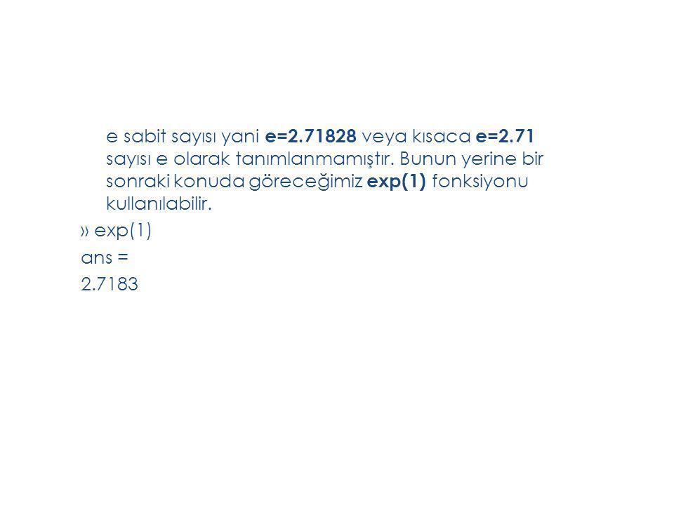 e sabit sayısı yani e=2. 71828 veya kısaca e=2