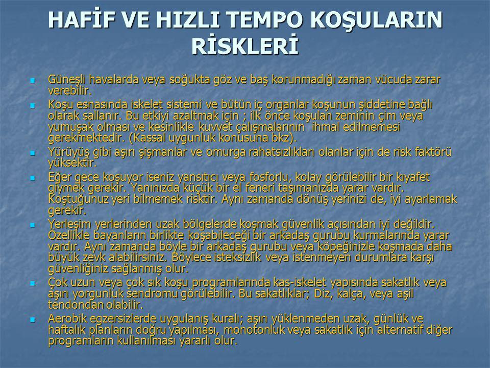 HAFİF VE HIZLI TEMPO KOŞULARIN RİSKLERİ
