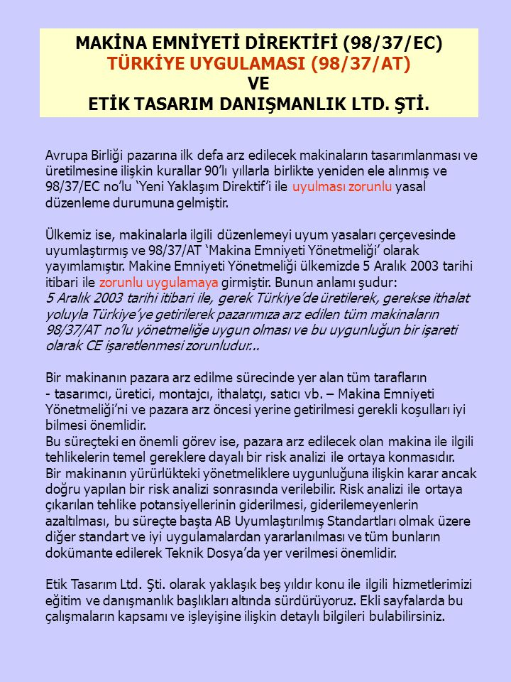 MAKİNA EMNİYETİ DİREKTİFİ (98/37/EC) TÜRKİYE UYGULAMASI (98/37/AT) VE