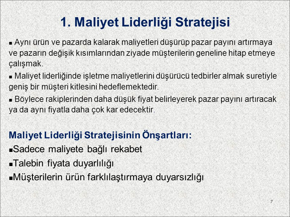 1. Maliyet Liderliği Stratejisi