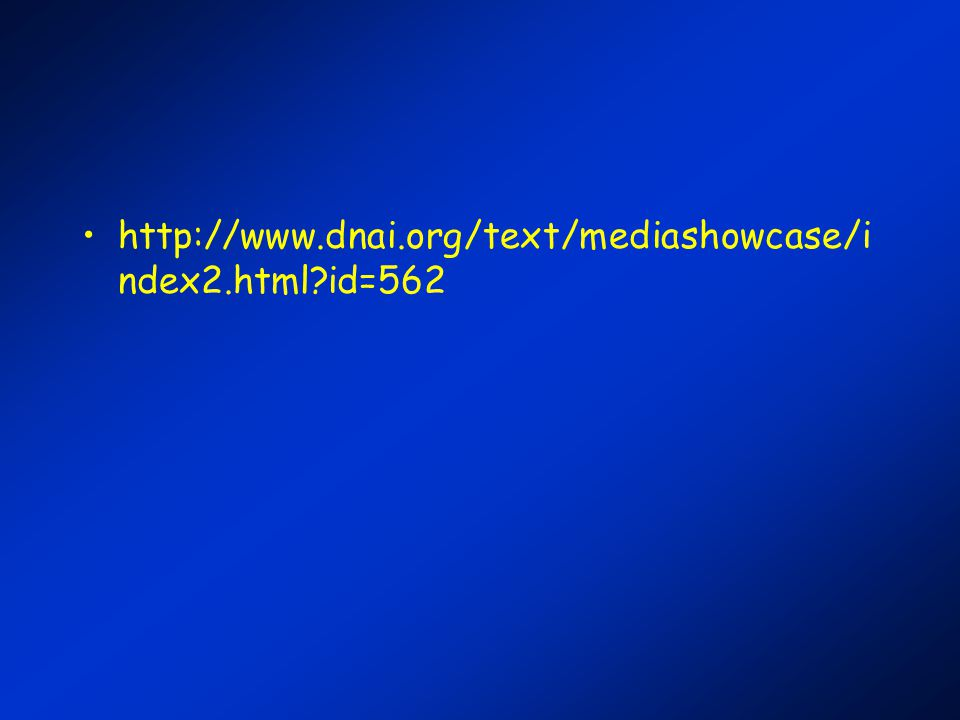 http://www.dnai.org/text/mediashowcase/index2.html id=562